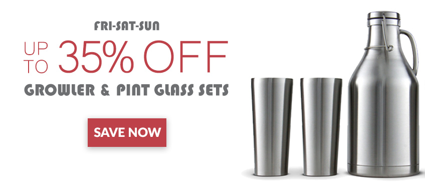 Up to 35% Off Growler & Pint Glass Sets