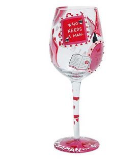 Enlarge Who Needs a Man? Wine Glass by Lolita Love My Wine Stemware Collection